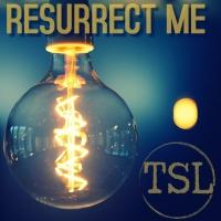 TSL - released new track - Resurrect Me!