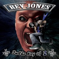 Rev Jones announces his new solo album  - In The Key of Z - to be released worldwide on Dark Star Records!