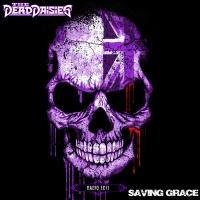 The Dead Daisies release - Saving Grace ahead of their upcoming dates in the UK in late October and November.